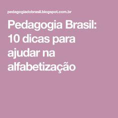 Pedagogia Brasil: 10 dicas para ajudar na alfabetização