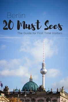 20 Must-Sees for your First Time in Berlin