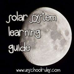 Solar system and space unit study guide for homeschoolers and unschoolers from Unschool Rules