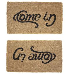 Come In, Go Away Doormat - Do mesmo lado, girando muda de Go Away para Come In.