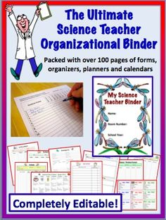 The Science Teacher Binder:   Over 100 pages of forms, calendars, organizers and planners to meet all of your organizational needs.