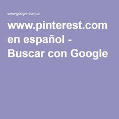 www.pinterest.com en español - Buscar con Google