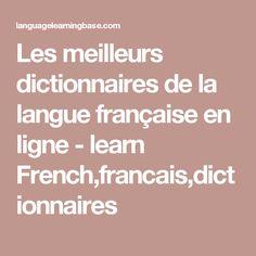 Les meilleurs dictionnaires de la langue française en ligne - learn French,francais,dictionnaires