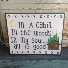 In A Cabin In The Woods...handmade sign w/ by WellHungDesigns