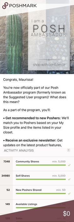 🌵Yay! I'm a Posh Ambassador!🌵 I'm a designated Posh Ambassador which means I've met certain requirements put into place by Poshmark. These requirements help ensure that my buyers have a great experience. I have a 5⭐️ rating and ship same or next day. So, shop my closet with confidence.   Please let me know if you have any questions. I'm happy to help! Other