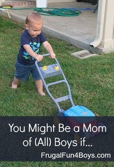 You Might Be a Mom of (All) Boys If - Frugal Fun For Boys