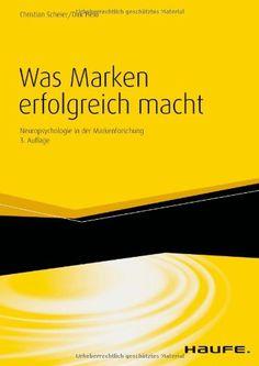 Was Marken erfolgreich  macht: Neuropsychologie in der Markenführung von Christian Scheier http://www.amazon.de/dp/3648029541/ref=cm_sw_r_pi_dp_8G2Cvb0432CNE