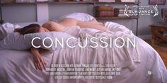 CONCUSSION - Official Selection 2013 Sundance Festival  http://concussionmovie.com/