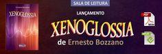 """LUZ ESPÍRITA - Espiritismo em Movimento: Lançamento na Sala de Leitura: """"XENOGLOSSIA"""" de Er..."""