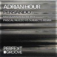 Adrian Hour - Pensando ( Matt Minimal Remix ) [Perfekt Groove] by Matt Minimal ( OFFICIAL ) on SoundCloud