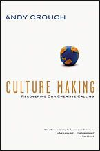 Culture Making by Andy Crouch: 2009 Christianity Today Book Award winner and named one of Publishers Weekly's best books for 2008 (religion category)