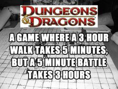 D a game where a 3 hr walk takes 5 minutes and a 5 minute battle takes 3 hrs.