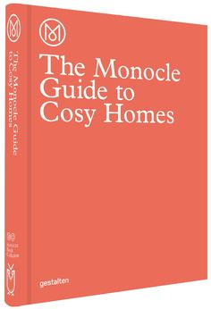The Monocle Guide to Cosy Homes ........................................................ €44.00 / $60.00 / £40.00