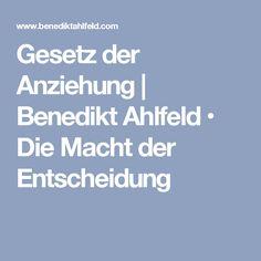 Gesetz der Anziehung | Benedikt Ahlfeld • Die Macht der Entscheidung