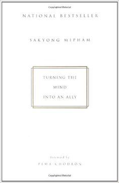 Turning the Mind Into an Ally: Sakyong Mipham, Pema Chodron: 9781573223454: Amazon.com: Books