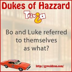 Bo and Luke referred to themselves as what?  #DukesofHazzard