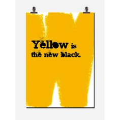 Yellow is the new black, i gruppen Tavlor & Posters / Citat hos AB Yellow, Shopping, Black, Posters, Interior, Google, Black People, Design Interiors, Poster
