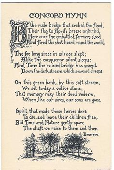 "Concord Hymn - Ralph Waldo Emerson - I have posted a link with Bill Clinton reciting the poem.  From Wikipedia about this poem:  ""[This] is a poem by Ralph Waldo Emerson written for the 1837 dedication of the Obelisk, a monument in Concord, Massachusetts commemorating the Battle of Concord, the second in a series of battles and skirmishes on April 19, 1775 at the outbreak of the American Revolution."""