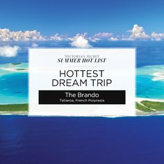 The Brando, located in Tetiaroa, French Polynesia, was voted Hottest Dream Trip on the Victoria's Secret Summer Hot List! With secluded villas, private pools and a maximum occupancy of 84, this eco-friendly retreat was favored by Tahitian royalty.