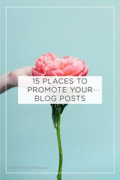 15 Places to Promote your Blog Posts Kaleidoscope Blog Blog, Blogging Business #blog