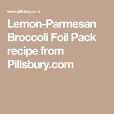Lemon-Parmesan Broccoli Foil Pack recipe from Pillsbury.com - #Broccoli #Foil #LemonParmesan #pack #Pillsburycom #Recipe Good Healthy Recipes, Healthy Foods, Parmesan Broccoli, Foil Pack Meals, Cookies Policy, Pillsbury, Improve Yourself, Lemon, Packing