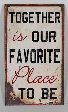 """Top 30 Best Quotes about Family""  ""Together is our favorites place to be""  Would love to have this to hang on the wall..."