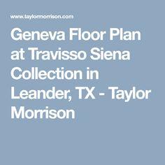 Geneva Floor Plan at Travisso Siena Collection in Leander, TX - Taylor Morrison