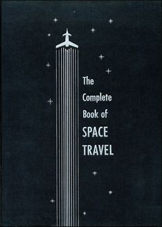 The complete book of space travel