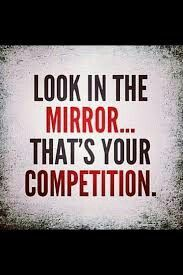 This relates to me because I'm competitive and this just says you are your own competitor to push yourself and be great