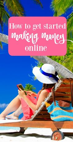 How to Get Started Making Money Online
