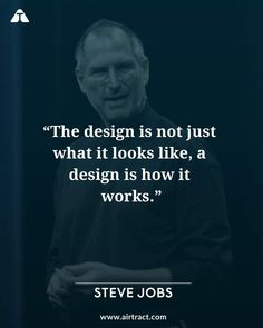 The design is not just what it looks like, a design is how it works - Steve Jobs. - The most creative designs Job Quotes, Study Motivation Quotes, Reality Quotes, Wisdom Quotes, Words Quotes, Success Quotes, Life Quotes, Tech Quotes, Motivation Success