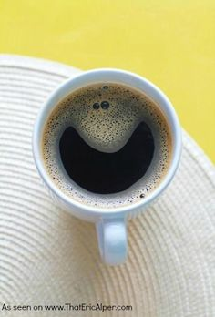 The happiest cup of coffee you'll see in your whole life.