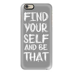 iPhone 6 Plus/6/5/5s/5c Case - Find Yourself And Be That Gray and... ($40) ❤ liked on Polyvore featuring accessories, tech accessories, phone cases, electronics, iphone case, iphone cover case, slim iphone case, white iphone case and apple iphone cases