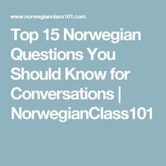 Top 15 Norwegian Questions You Should Know for Conversations   NorwegianClass101