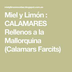 Miel y Limón : CALAMARES Rellenos a la Mallorquina (Calamars Farcits)