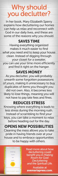 Spiritual Decluttering - 4 Simple Reasons to Declutter: Saves Time, Saves Money, Reduces Stress, and Opens New Possibilities. Learn more simple tips in Making Room for God. Check it out at avemariapress.com