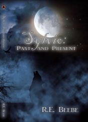 Sylvio: Past and Present by R. E. Beebe - OnlineBookClub.org Book of the Day! @beebebooks16 @OnlineBookClub