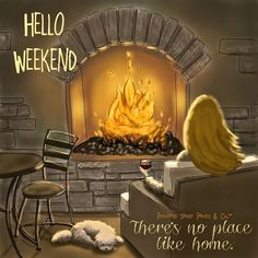 Hello Weekend Theres No Place Like Home weekend winter quotes weekend quotes happy weekend hello weekend happy weekend quotes hello weekend quotes Bon Weekend, Hello Weekend, Weekend Days, Rose Hill Designs, Victorian Fireplace, Cozy Fireplace, Fireplace Candles, Craftsman Fireplace, Wooden Fireplace