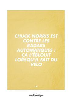 Chuck norris est contre les radars automatiques : ça l'éblouit lorsqu'il fait du vélo // C.N
