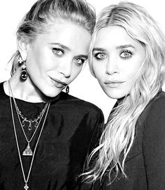 I love the Olsen twins so much. I think they are so beautiful and they have never cared about being famous.
