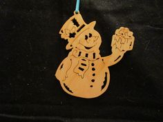 snowman ornament, you can visit my page at etsy. Enter DavesSawdustFactory. thank you