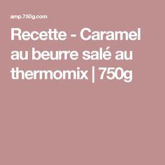 Recette - Caramel au beurre salé au thermomix | 750g