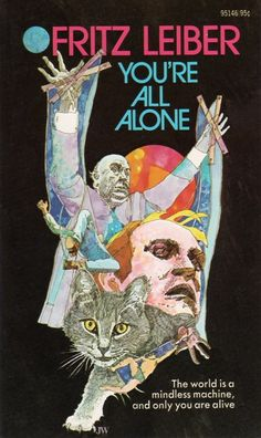 95146 FRITZ LEIBER You're All Alone (cover by JW and interior illustration by Jack Gaughan; 1972; first thus).#