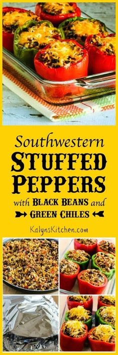 Southwestern Stuffed Peppers with Black Beans and Green Chiles; this is fun for a red-and-green dinner for the holidays or just a healthy meal in the new year.  [found on KalynsKitchen.com]