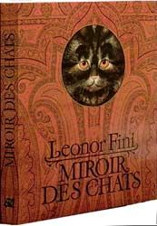 Miroir des Chats  (1977)   |  photographs of Leonor Fini and her cats Cat Art, Modern Art, Museum, Gallery, Painters, Illustration, Books, Photographs, Cover