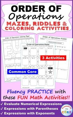 ORDER OF OPERATIONS Mazes, Riddles & Coloring Pages (Fun Activities) Have your students apply their understanding of ORDER OF OPERATIONS with these fun activities including a maze, riddle and coloring activity. Students must evaluate numerical expressions with whole numbers, exponents and parentheses using order of operations. Perfect for cooperative learning, math centers, homework, and test prep. 6th Grade Math Common Core 6EE1