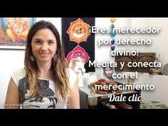 Contactar con el merecer | Tutorial de Meditación - YouTube