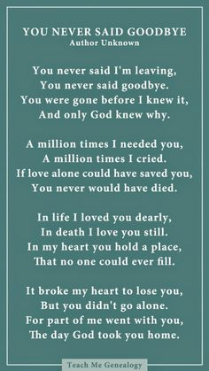 I so miss my Mom and Grandma. Goodbye: A Poem About Losing a Loved One ~ Teach Me Genealogy