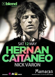 Hernan Cattaneo flyer. Nick Varon btw from Greece is an upcoming producer/dj. I've seen him play live in Pacha NY and in Rodos, Greece. He's pretty good too and has played alongside Hernan many times in the last few years.