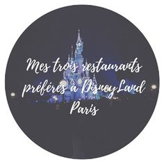 Les restaurants à ne pas rater à DisneyLand Paris